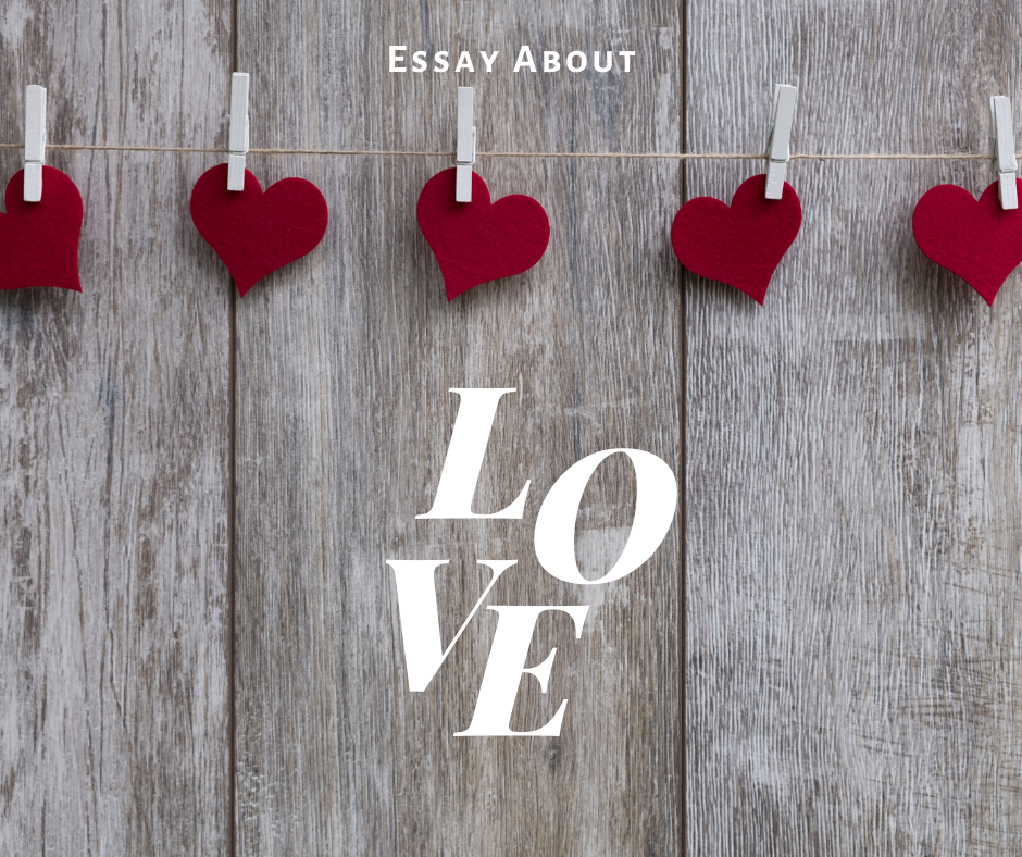 How To Write Breathtaking Essay About Love