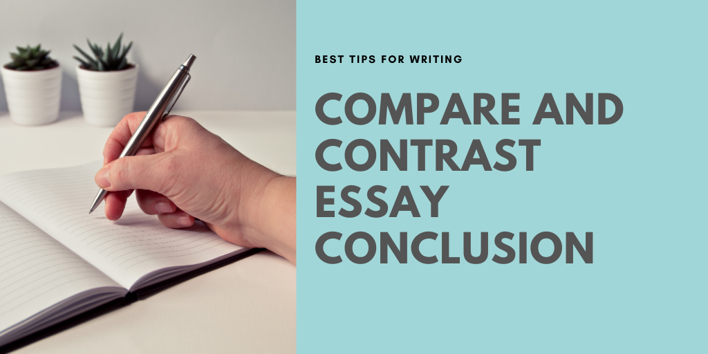 Killer Compare and Contrast Essay Conclusion: Secrets To Writing