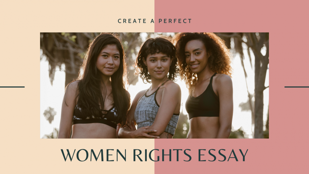 Women Rights Essays Writing Made Easy With This Mind-Blowing Guide